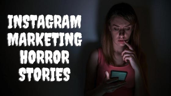5 Instagram Marketing Horror Stories